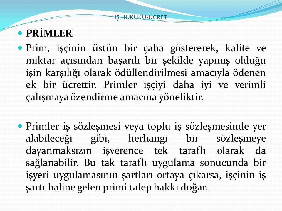 İŞ HUKUKU-ÜCRET PRİMLER.