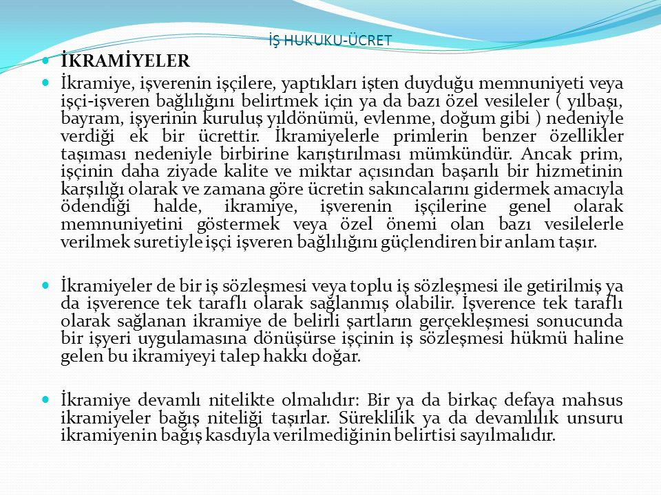 İŞ HUKUKU-ÜCRET İKRAMİYELER.