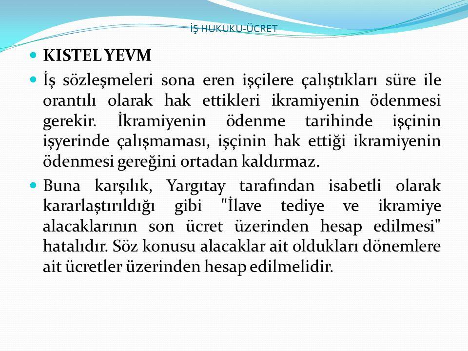 İŞ HUKUKU-ÜCRET KISTEL YEVM.