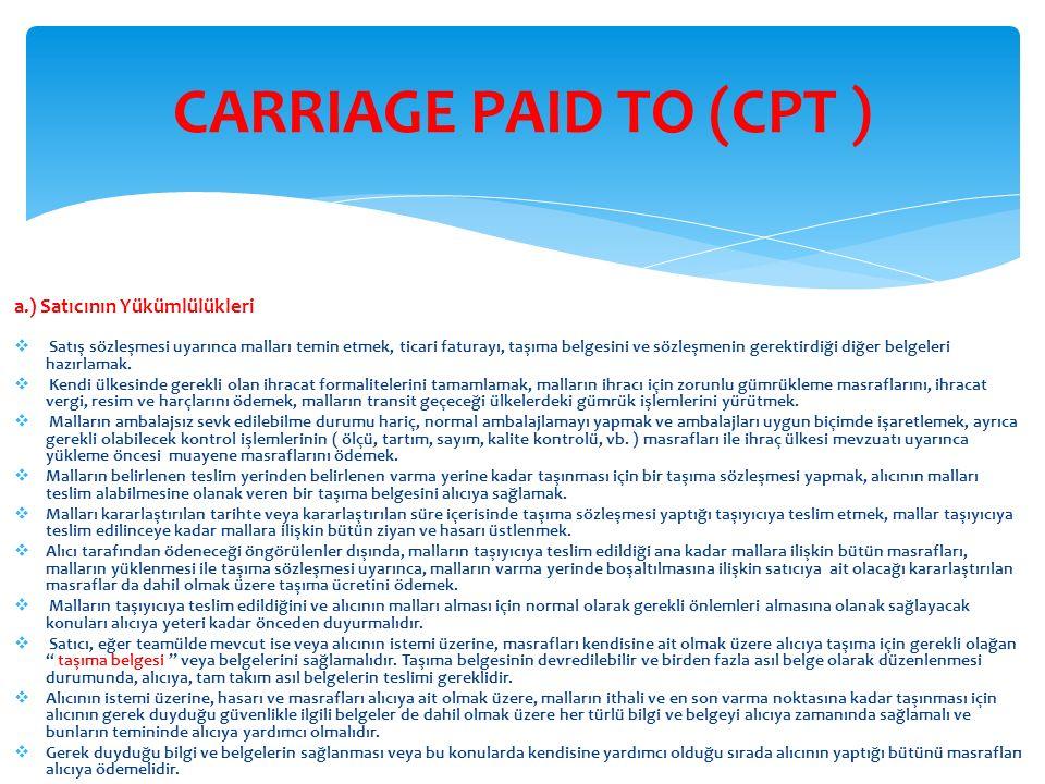 CARRIAGE PAID TO (CPT ) a.) Satıcının Yükümlülükleri