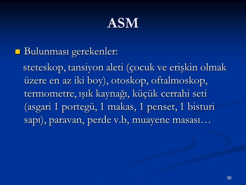 ASM Bulunması gerekenler: