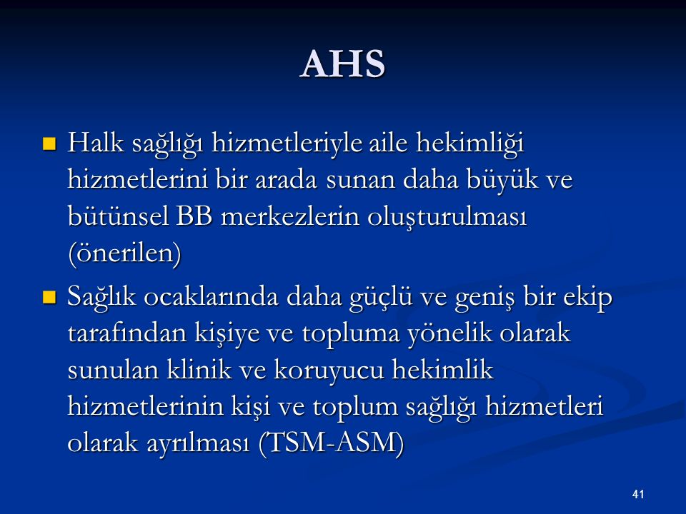 AHS Halk sağlığı hizmetleriyle aile hekimliği hizmetlerini bir arada sunan daha büyük ve bütünsel BB merkezlerin oluşturulması (önerilen)