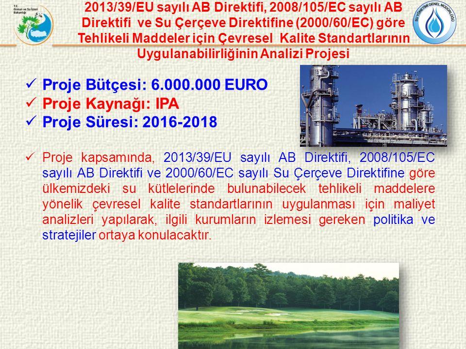 Proje Bütçesi: 6.000.000 EURO Proje Kaynağı: IPA