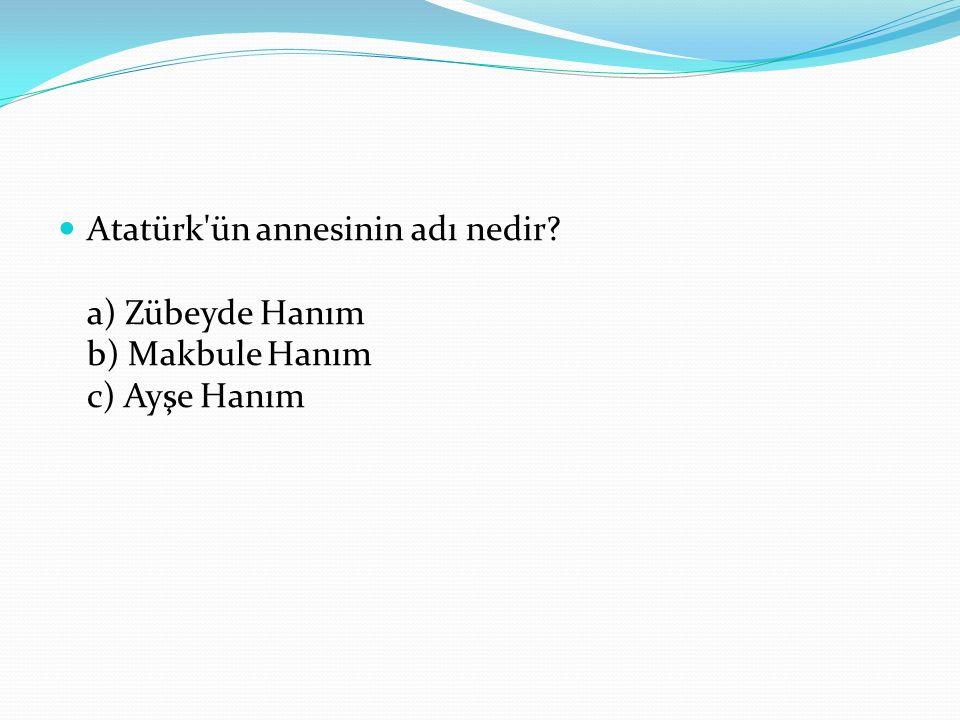 Atatürk ün annesinin adı nedir