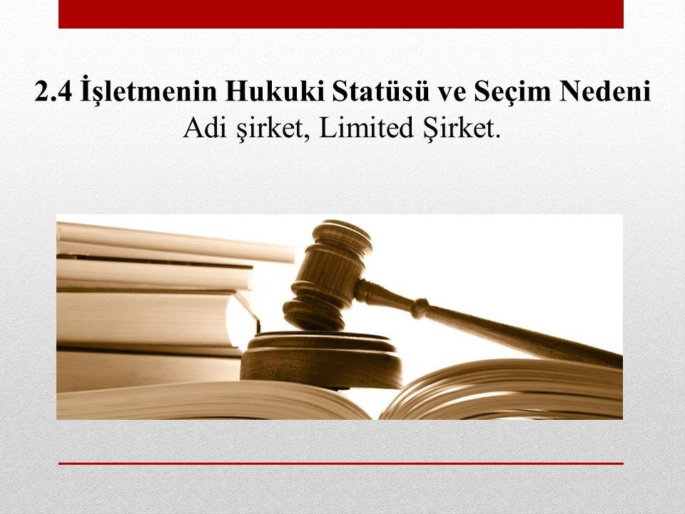 2.4 İşletmenin Hukuki Statüsü ve Seçim Nedeni