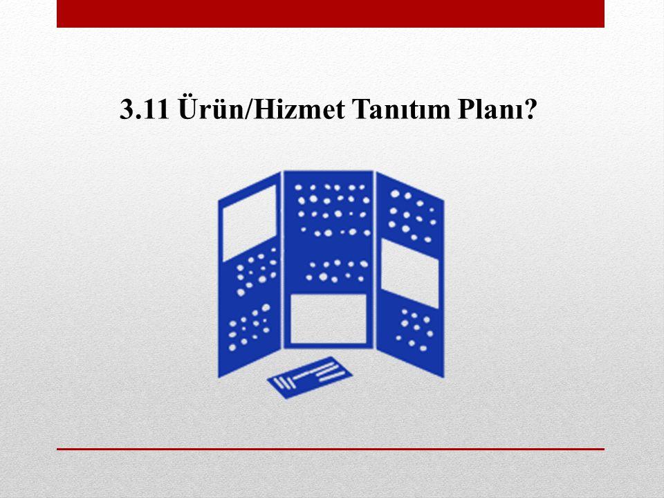 3.11 Ürün/Hizmet Tanıtım Planı