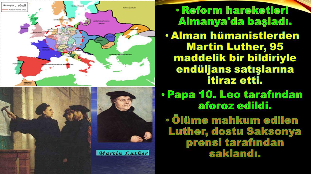 Reform hareketleri Almanya da başladı.
