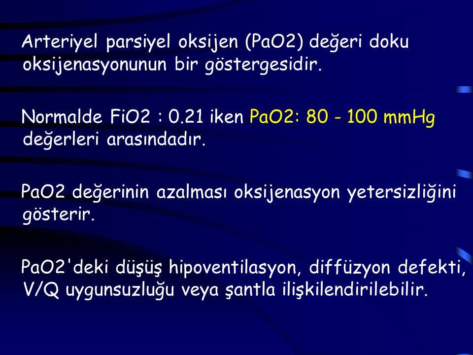 Arteriyel parsiyel oksijen (PaO2) değeri doku oksijenasyonunun bir göstergesidir.