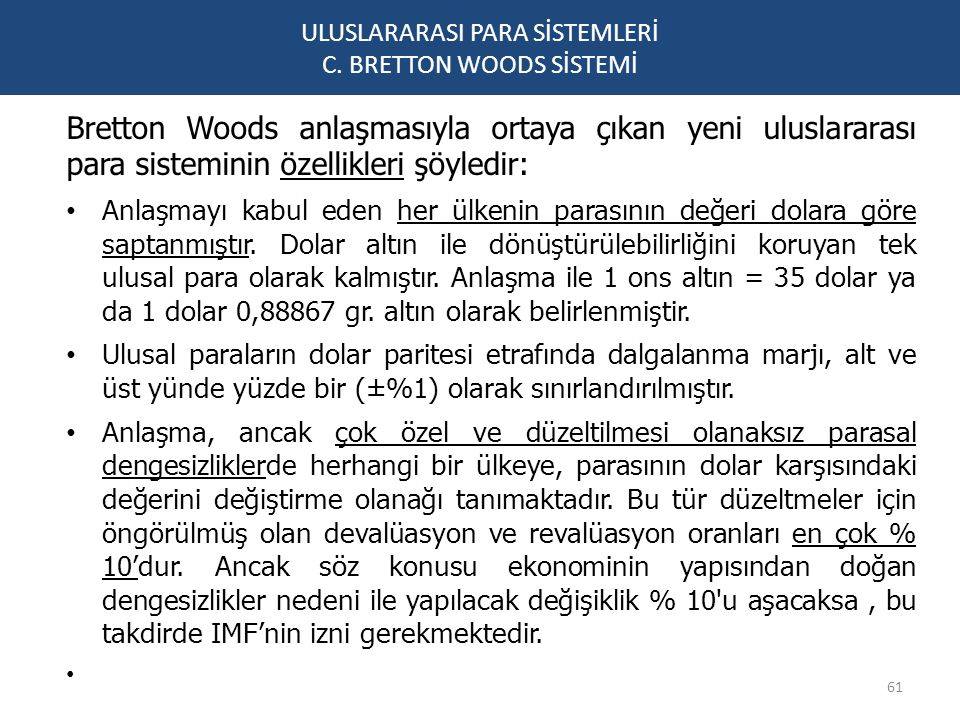 ULUSLARARASI PARA SİSTEMLERİ C. BRETTON WOODS SİSTEMİ