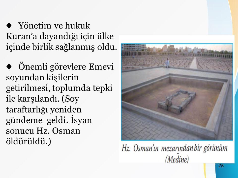 ♦ Yönetim ve hukuk Kuran'a dayandığı için ülke içinde birlik sağlanmış oldu.
