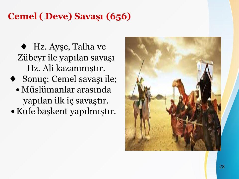 ♦ Hz. Ayşe, Talha ve Zübeyr ile yapılan savaşı Hz. Ali kazanmıştır.
