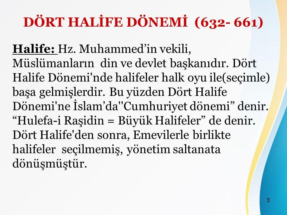 DÖRT HALİFE DÖNEMİ (632- 661)