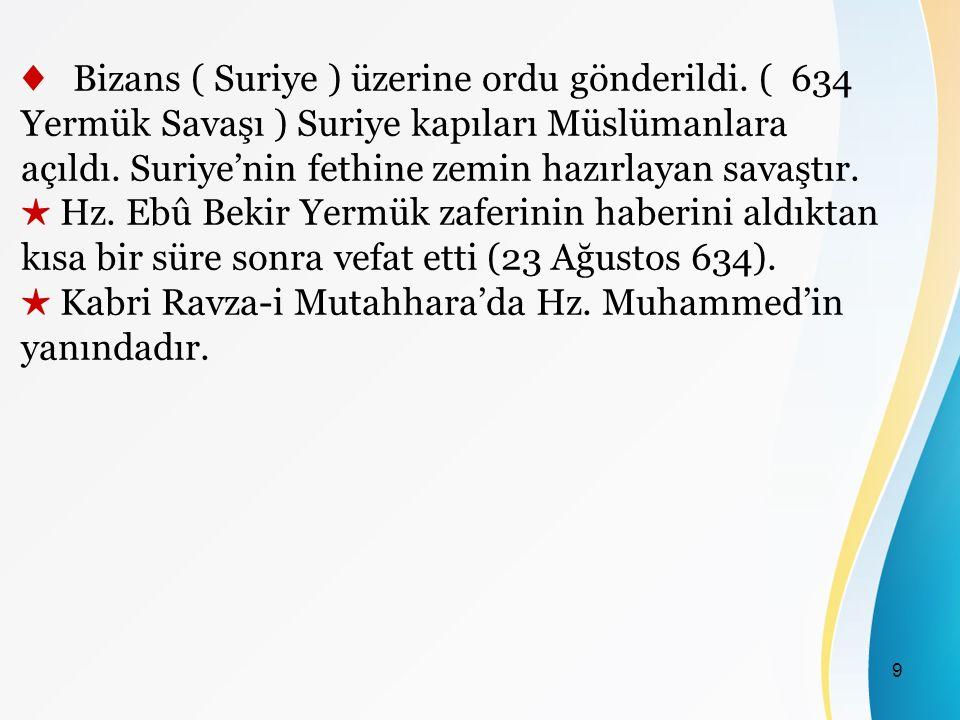 ♦ Bizans ( Suriye ) üzerine ordu gönderildi