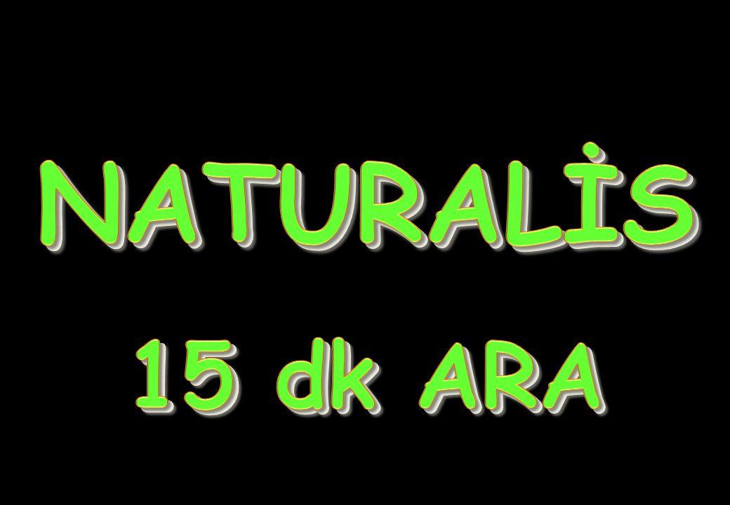 NATURALİS 15 dk ARA N A T U R L I S Ö N C Ü K A Z N Ç İ S T K R A D O