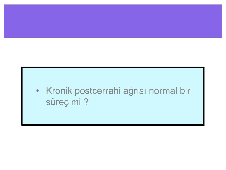 Kronik postcerrahi ağrısı normal bir süreç mi