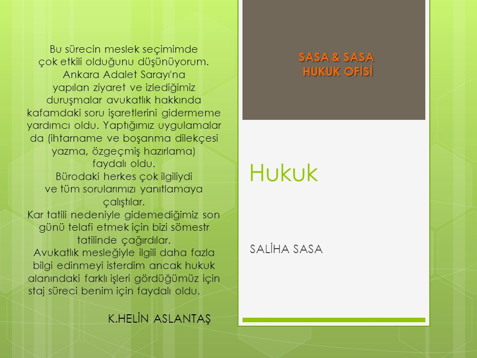 Hukuk SASA & SASA HUKUK OFİSİ SALİHA SASA K.HELİN ASLANTAŞ