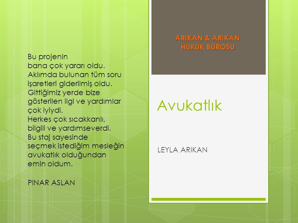 Avukatlık ARIKAN & ARIKAN HUKUK BÜROSU Bu projenin