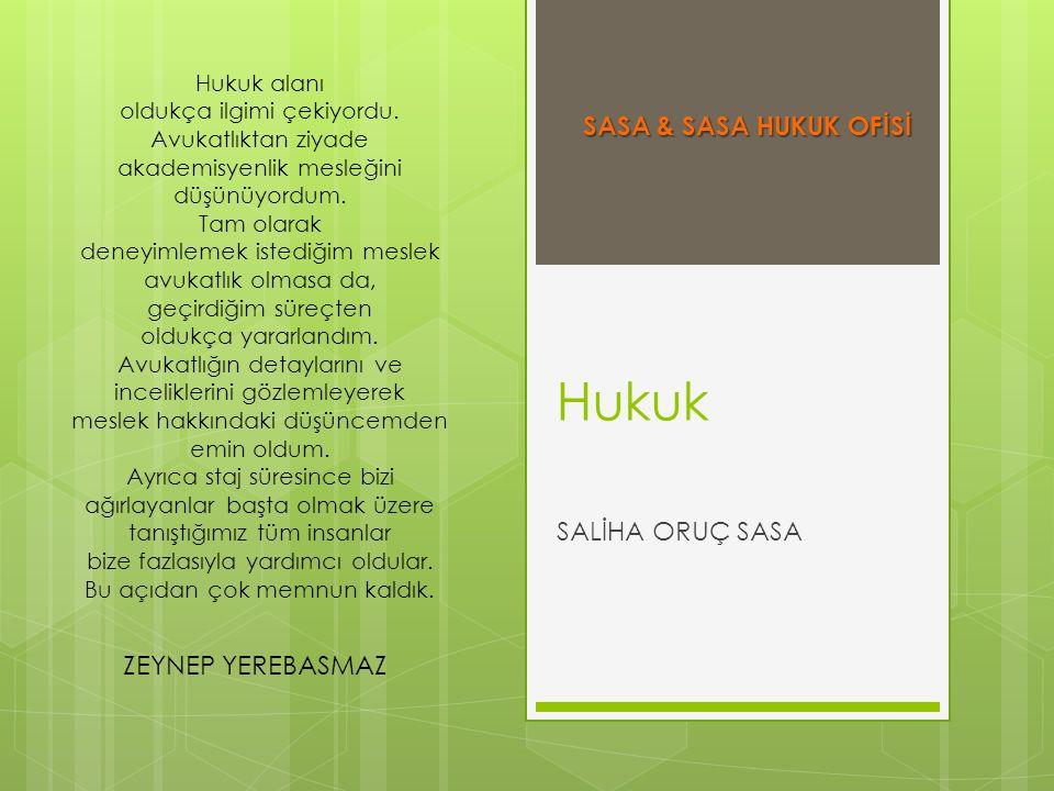 Hukuk SASA & SASA HUKUK OFİSİ SALİHA ORUÇ SASA ZEYNEP YEREBASMAZ