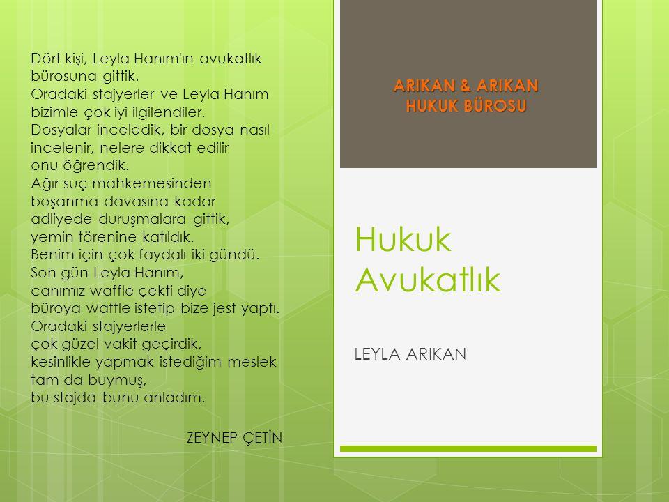 Hukuk Avukatlık ARIKAN & ARIKAN HUKUK BÜROSU LEYLA ARIKAN
