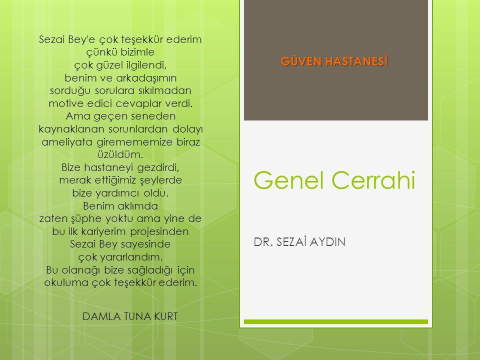 Genel Cerrahi GÜVEN HASTANESİ DR. SEZAİ AYDIN