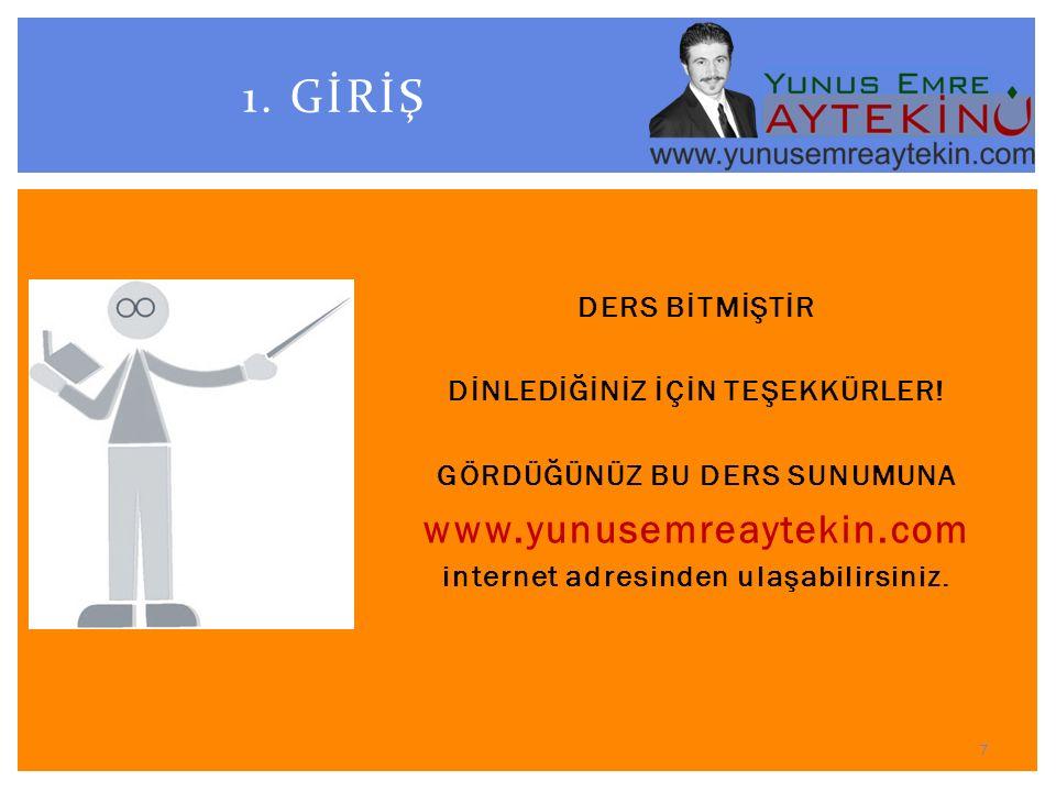 1. GİRİŞ www.yunusemreaytekin.com DERS BİTMİŞTİR