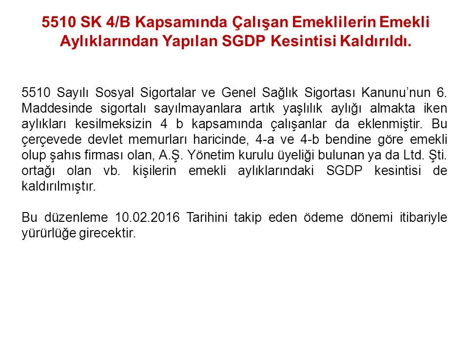 5510 SK 4/B Kapsamında Çalışan Emeklilerin Emekli Aylıklarından Yapılan SGDP Kesintisi Kaldırıldı.
