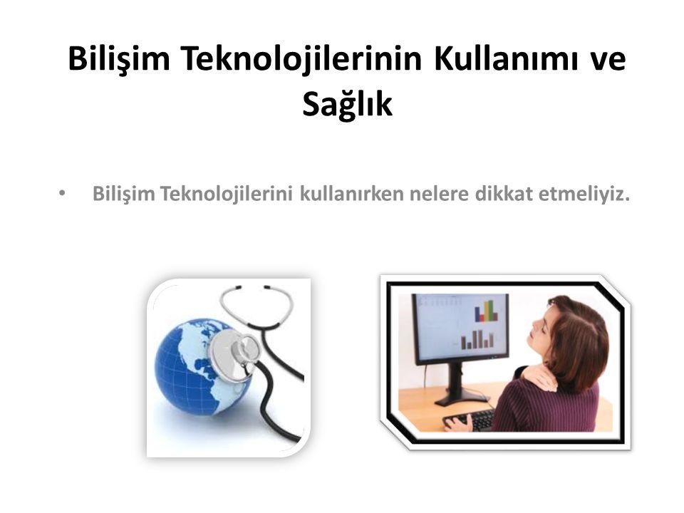 Bilişim Teknolojilerinin Kullanımı ve Sağlık