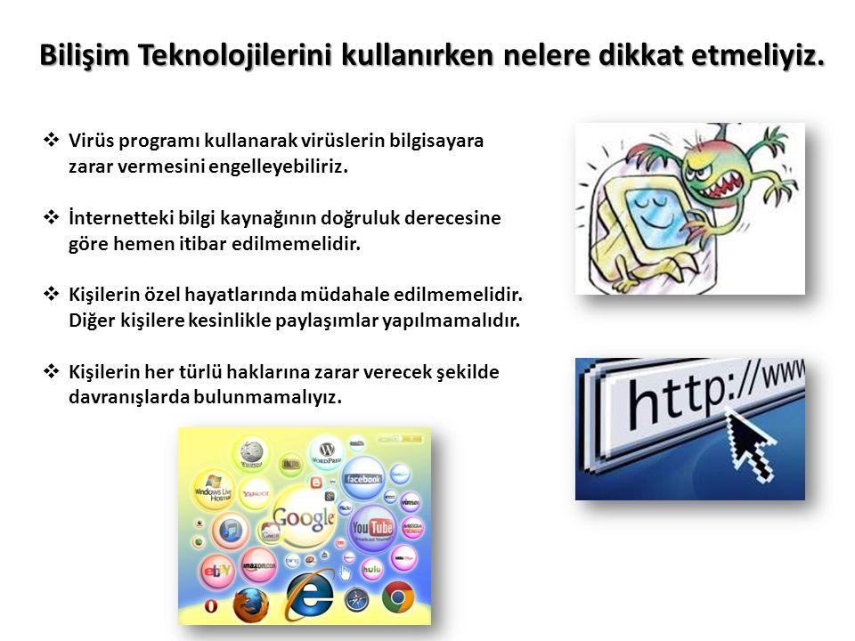 Bilişim Teknolojilerini kullanırken nelere dikkat etmeliyiz.
