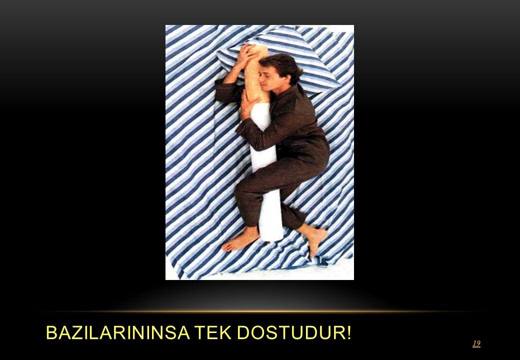 BAZILARININSA TEK DOSTUDUR!
