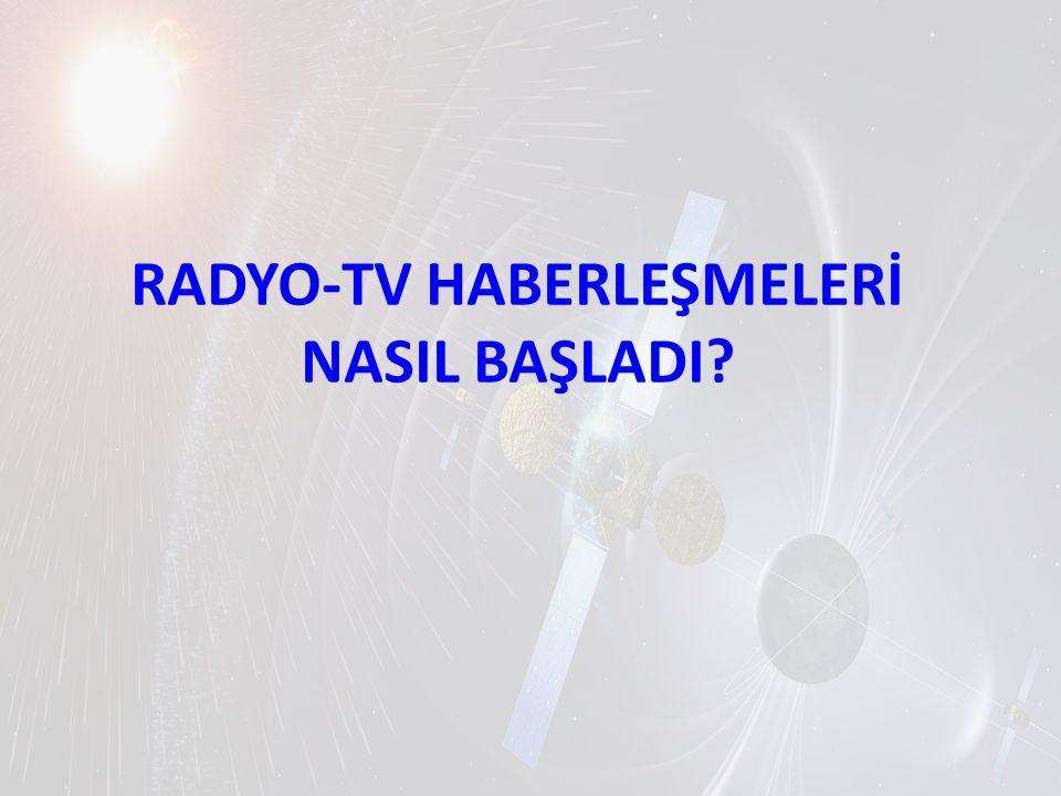 RADYO-TV HABERLEŞMELERİ NASIL BAŞLADI