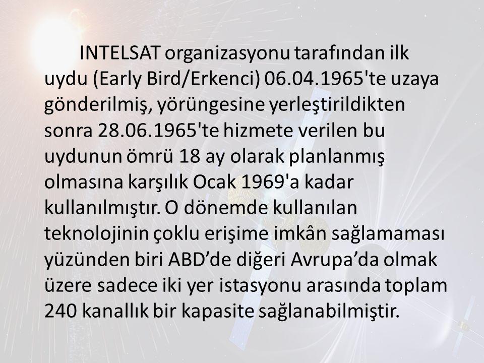 INTELSAT organizasyonu tarafından ilk uydu (Early Bird/Erkenci) 06. 04