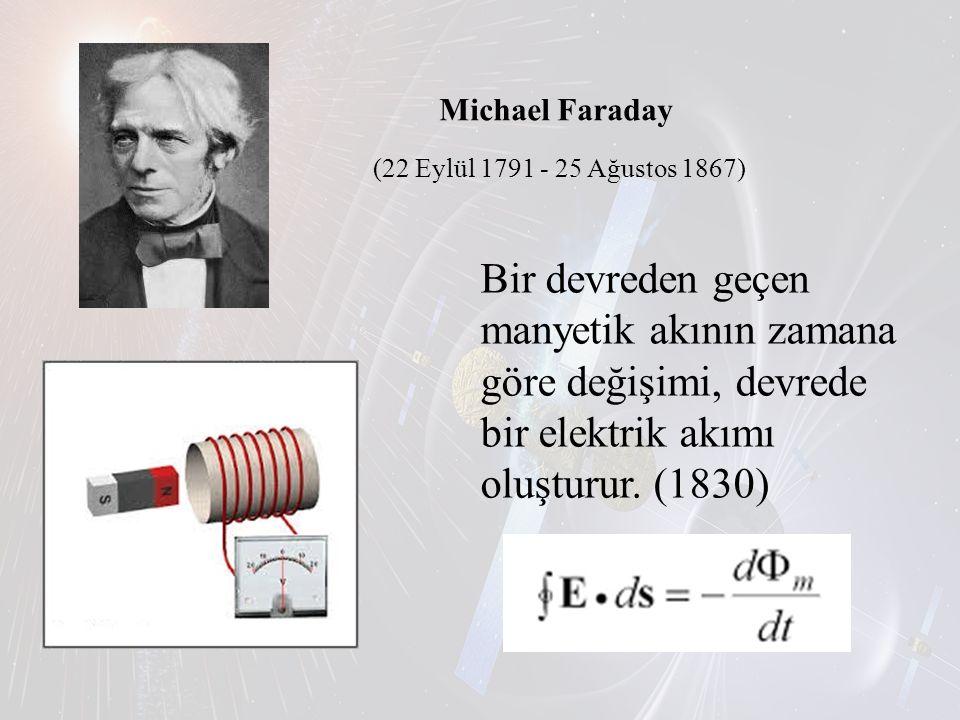 Michael Faraday (22 Eylül 1791 - 25 Ağustos 1867)