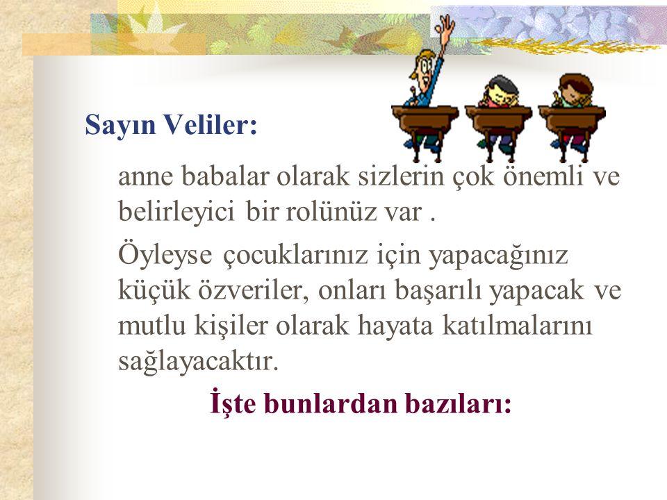 Sayın Veliler: