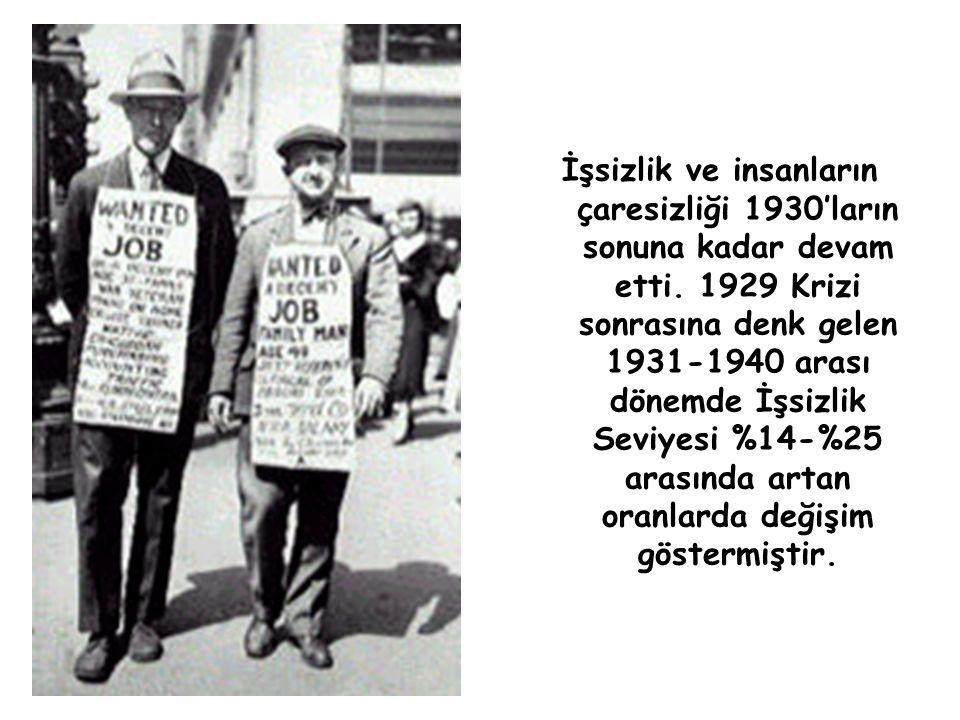 İşsizlik ve insanların çaresizliği 1930'ların sonuna kadar devam etti