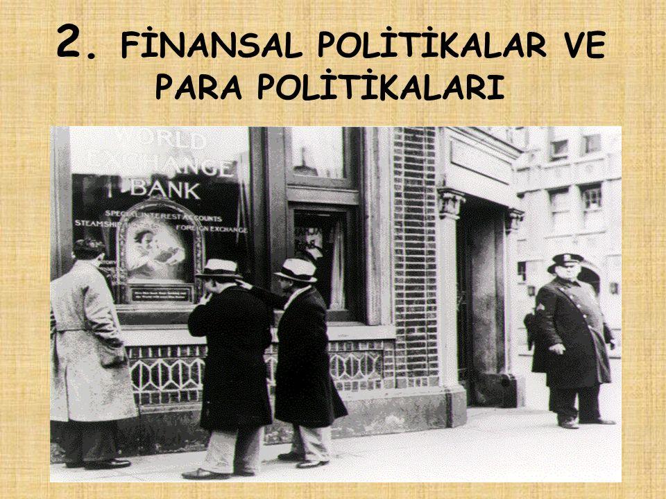 2. FİNANSAL POLİTİKALAR VE PARA POLİTİKALARI