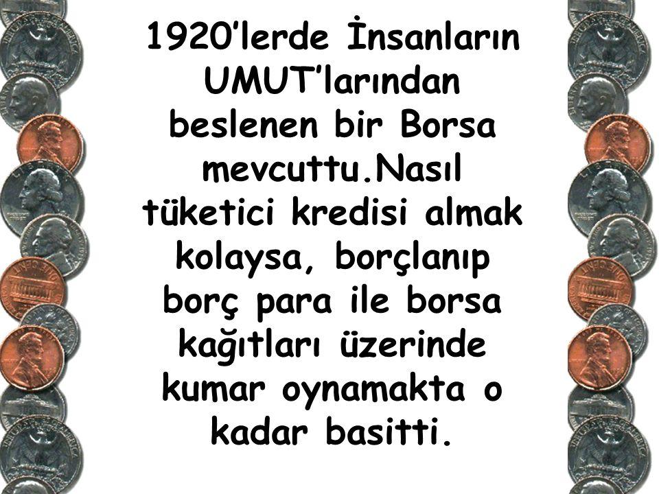 1920'lerde İnsanların UMUT'larından beslenen bir Borsa mevcuttu