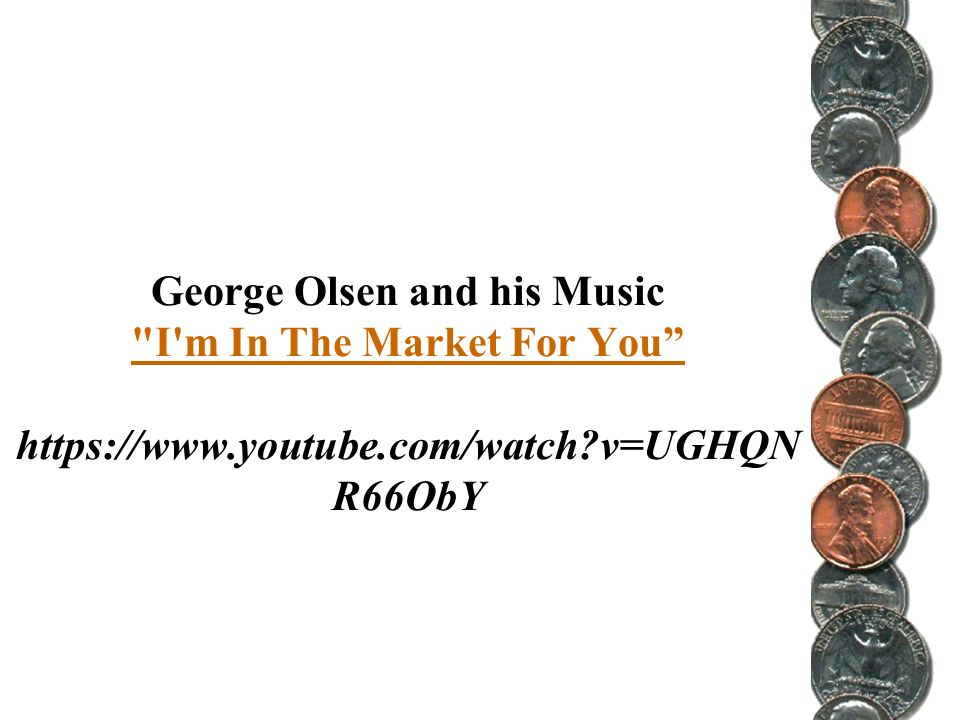 George Olsen and his Music I m In The Market For You https://www