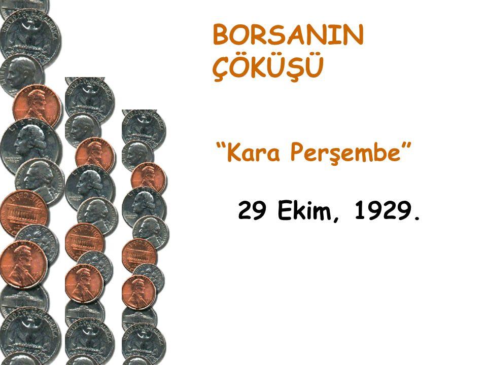 BORSANIN ÇÖKÜŞÜ Kara Perşembe 29 Ekim, 1929.