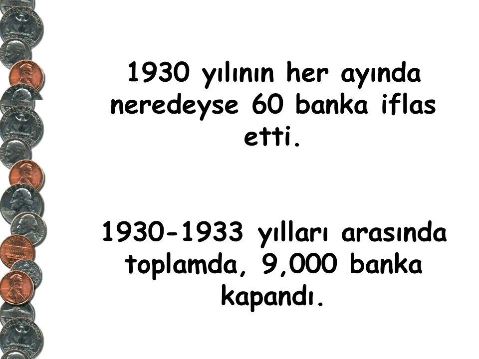 1930 yılının her ayında neredeyse 60 banka iflas etti