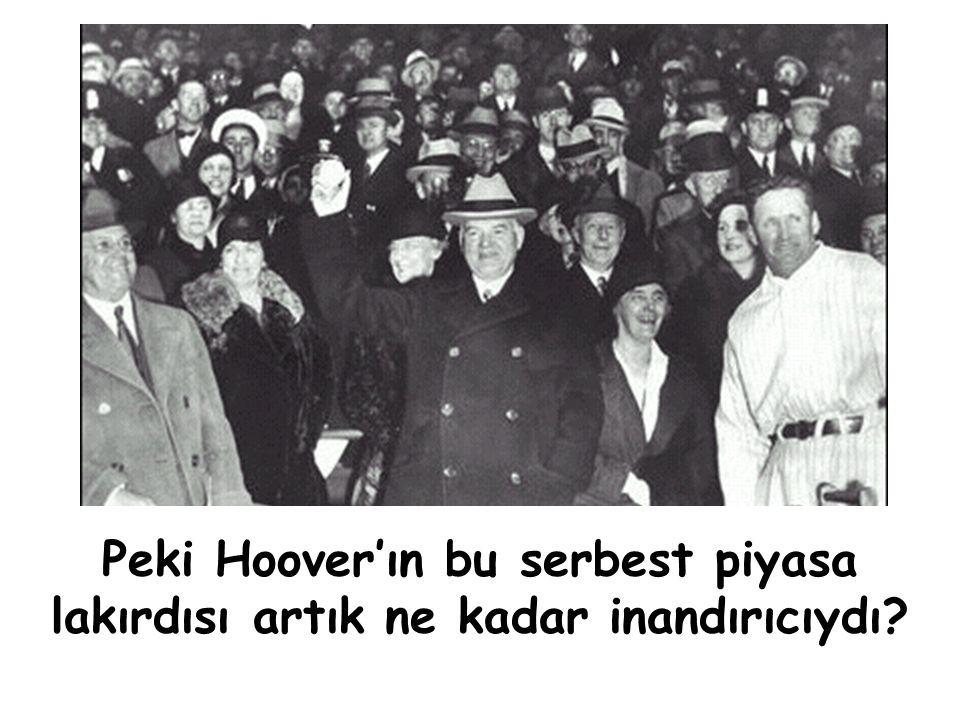 Peki Hoover'ın bu serbest piyasa lakırdısı artık ne kadar inandırıcıydı
