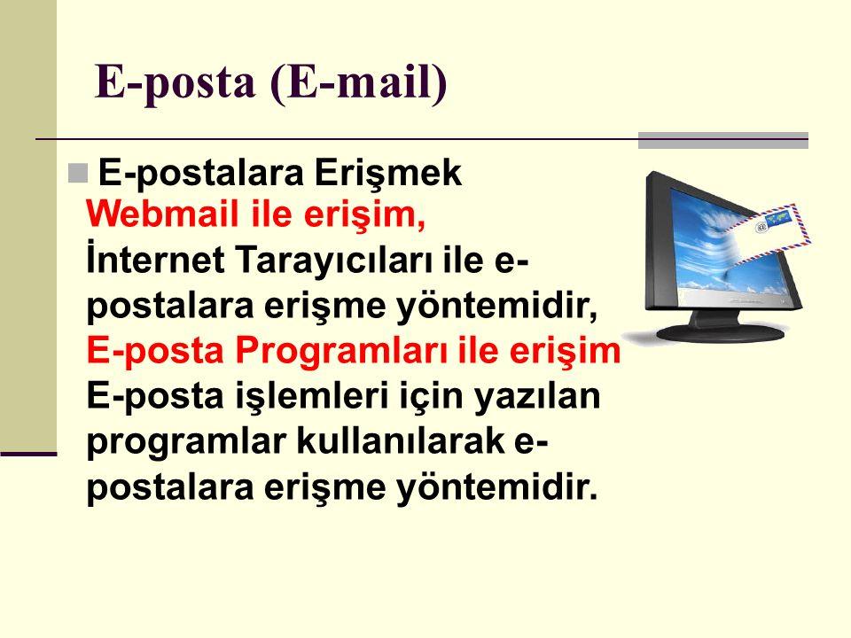 E-posta (E-mail) E-postalara Erişmek Webmail ile erişim,