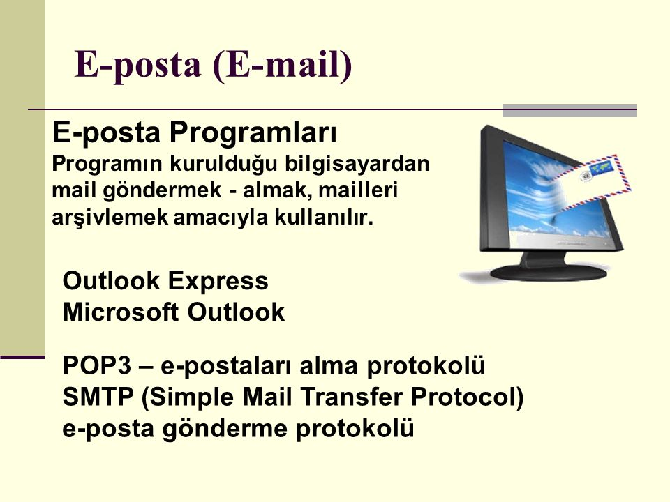 E-posta (E-mail) E-posta Programları Outlook Express Microsoft Outlook