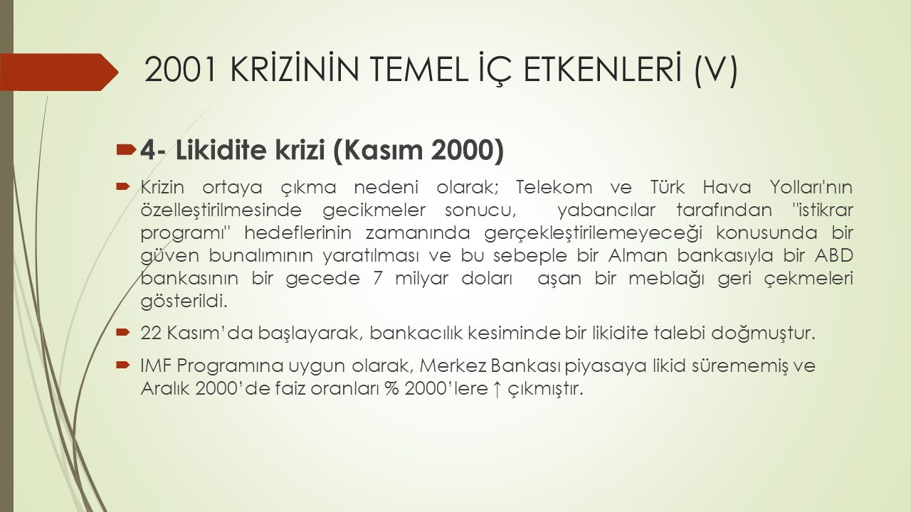 2001 KRİZİNİN TEMEL İÇ ETKENLERİ (V)
