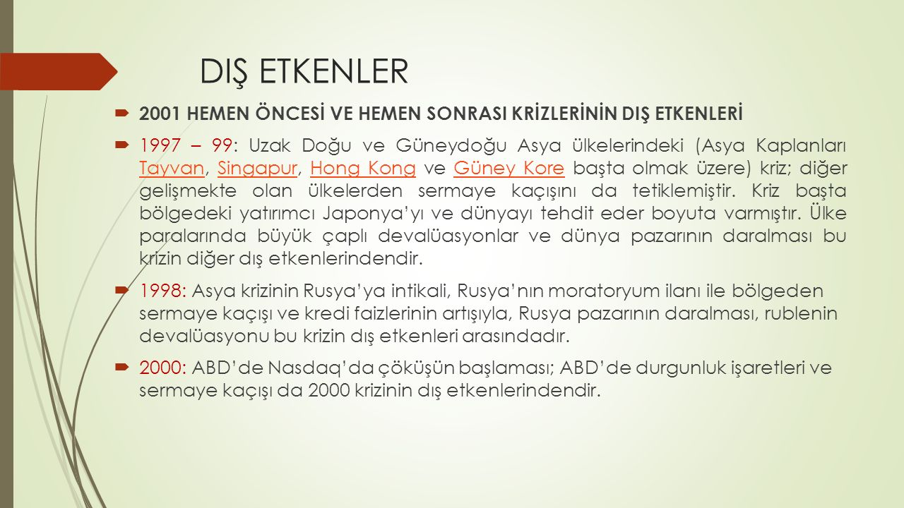 DIŞ ETKENLER 2001 HEMEN ÖNCESİ VE HEMEN SONRASI KRİZLERİNİN DIŞ ETKENLERİ.