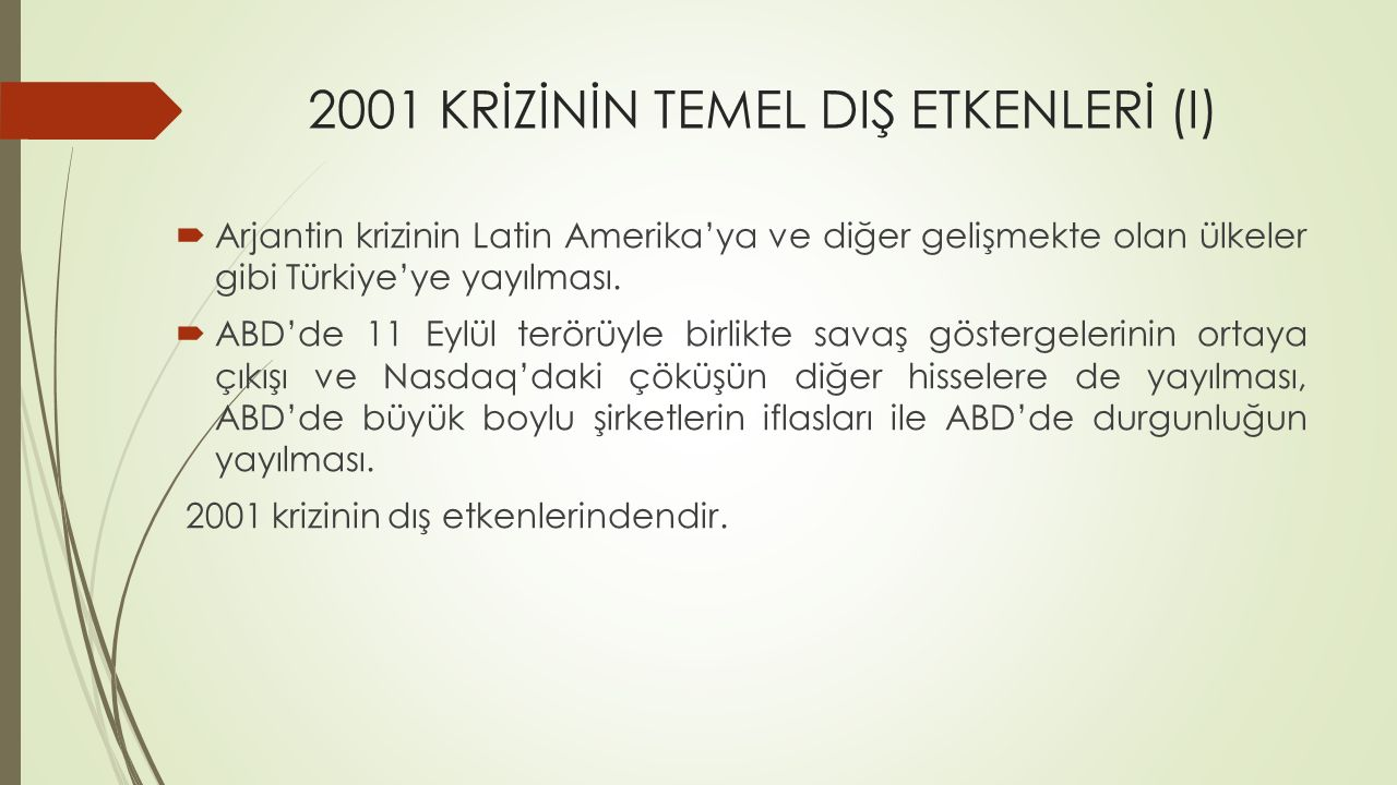 2001 KRİZİNİN TEMEL DIŞ ETKENLERİ (I)
