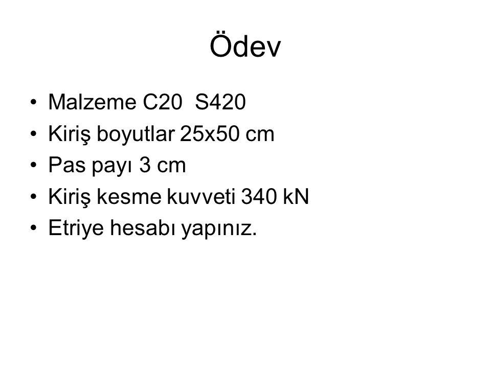 Ödev Malzeme C20 S420 Kiriş boyutlar 25x50 cm Pas payı 3 cm