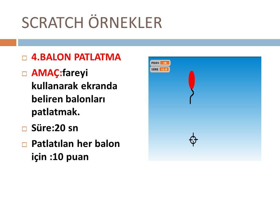 SCRATCH ÖRNEKLER 4.BALON PATLATMA