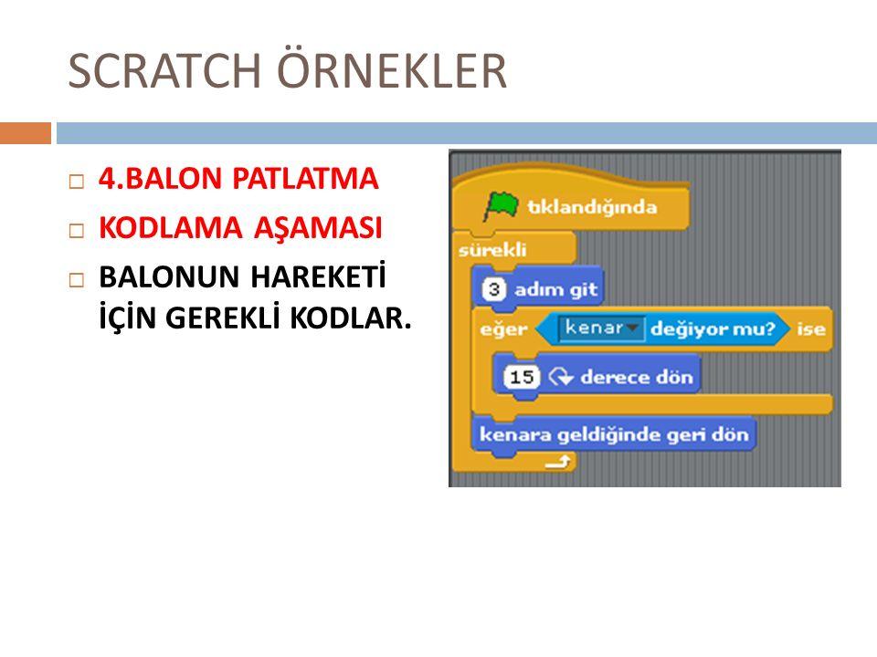 SCRATCH ÖRNEKLER 4.BALON PATLATMA KODLAMA AŞAMASI