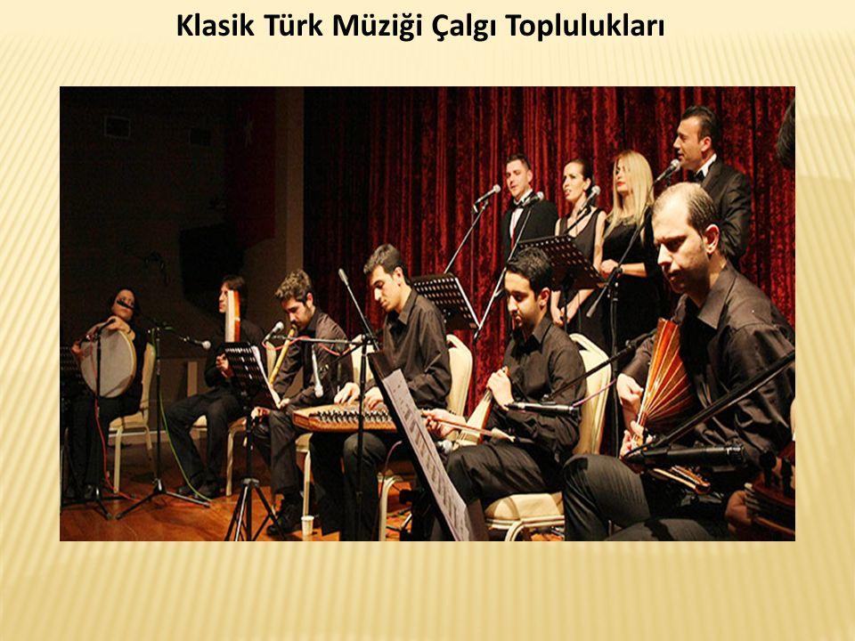 Klasik Türk Müziği Çalgı Toplulukları