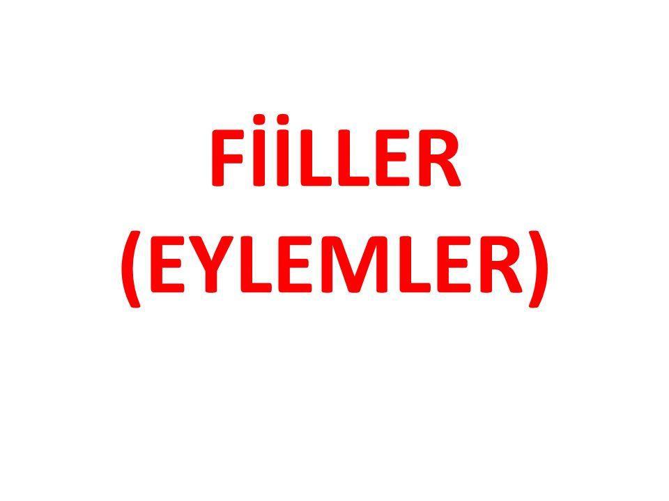 FİİLLER (EYLEMLER)